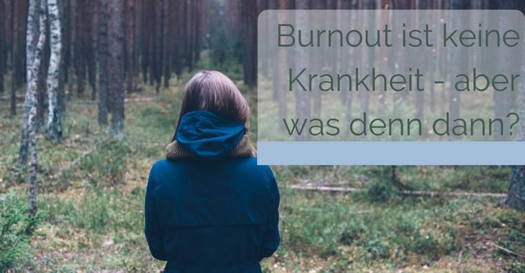 Burnout ist keine Krankheit – aber was denn dann?