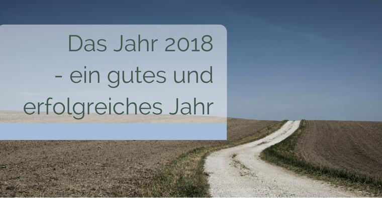 Das Jahr 2018 – ein gutes Jahr