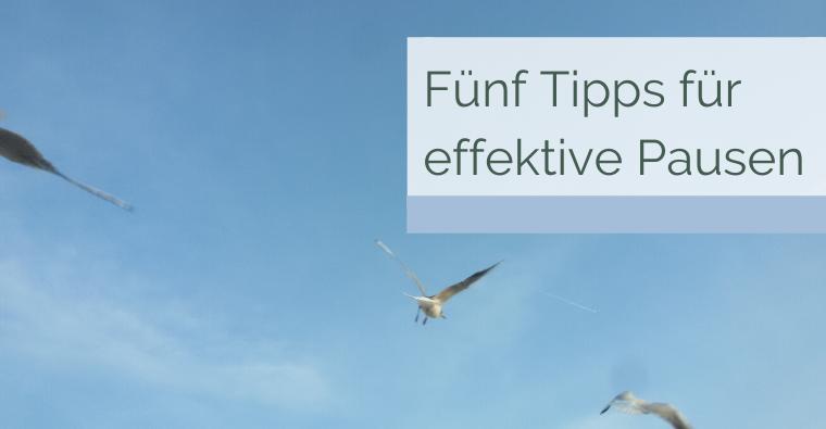 Ohne Entspannung geht es nicht – Fünf Tipps für effektive Pausen