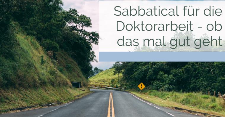 Sabbatical für die Doktorarbeit – ob das mal gut geht
